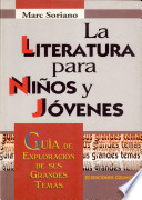 La literatura para niños y jóvenes  : guía de exploración de sus grandes temas