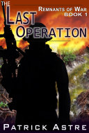 The Last Operation (The Remnants of War Series, Book 1) Pdf/ePub eBook