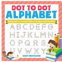 Dot to Dot Alphabet - Reading Book for Preschool Children's Reading and Writing Books
