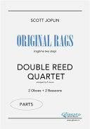 Original Rags   Double Reed Quartet  parts