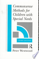 """Commonsense Methods for Children with Special Needs: Strategies for the Regular Classroom"" by Peter S. Westwood"