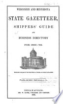 Wisconsin and Minnesota State Gazetteer, Shippers' Guide and Business Directory for 1865-'66