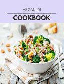 Vegan 101 Cookbook Book