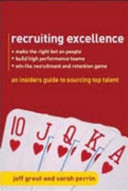 Recruiting excellence: an insider's guide to sourcing top talent