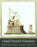 Cupid turned volunteer: in a series of prints, designed by ... the princess Elizabeth [of Hesse Homburg] and engraved by W.N. Gardiner. With poetical illust. by T. Park