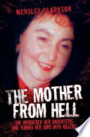 The Mother From Hell   She Murdered Her Daughters and Turned Her Sons into Murderers
