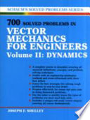 700 Solved Problems In Vector Mechanics for Engineers: Dynamics