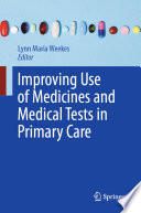 Improving Use of Medicines and Medical Tests in Primary Care