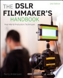 The DSLR Filmmaker's Handbook