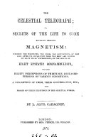 Magnétisme. The Celestial Telegraph; or, the Secrets of the life to come revealed through magnetism, etc