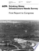 Drinking water infrastructure needs survey first report to Congress.