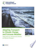 ITF Research Reports Adapting Transport to Climate Change and Extreme Weather Implications for Infrastructure Owners and Network Managers Book