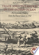 Trade and Civilisation in the Indian Ocean