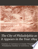 The City of Philadelphia as it Appears in the Year 1894 Book