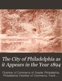 The City of Philadelphia as it Appears in the Year 1894