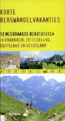 Korte bergwandelvakanties / druk 1