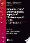 Bioengineering And Biophysical Aspects Of Electromagnetic Fields Fourth Edition Book PDF