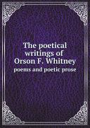 The Poetical Writings of Orson F  Whitney