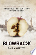 Blowback: How Do You Fight Something You Cannot See? The Second of the Jonathan Savage Trilogy