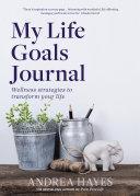 My Life Goals Journal: Wellness strategies to transform your ...