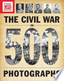 TIME LIFE The Civil War in 500 Photographs Book PDF