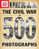 Pdf TIME-LIFE The Civil War in 500 Photographs Telecharger