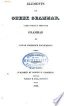 Elements of Greek Grammar, Taken Chiefly from the Grammar of Caspar Frederick Hackenberg