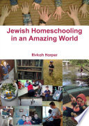 Jewish Homeschooling in an Amazing World