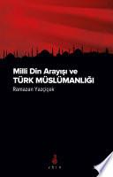 Milli Din Arayışı ve Türk Müslümanlığı