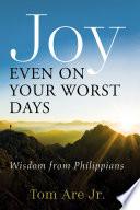 Joy Even on Your Worst Days