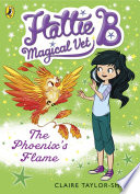 Hattie B  Magical Vet  The Phoenix s Flame  Book 6