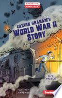 Calvin Graham's World War II Story