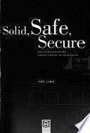 Solid, Safe, Secure
