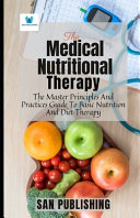 The Medical Nutritional Therapy Book