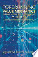 Forerunning Value Mechanics in Value Science and Theory 2 and 3  V   B U   S