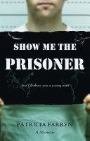 Show Me the Prisoner