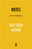 Notes on Eric Schlosser's Fast Food Nation by Instaread [Pdf/ePub] eBook