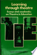 learning through theatre essays and casebooks on theatre in  front cover