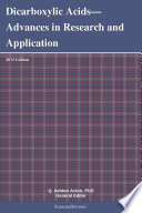 Dicarboxylic Acids   Advances in Research and Application  2013 Edition Book