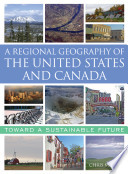"""A Regional Geography of the United States and Canada: Toward a Sustainable Future"" by Chris Mayda, ProQuest (Firm)"