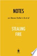Notes on Steven Kotler s   et al Stealing Fire by Instaread