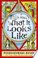 """""""This Isn't What It Looks Like: The Secret Series (Book 4)"""" by Pseudonymous Bosch"""