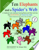 Ten Elephants and a Spider s Web  A Traditional Latin American Counting Rhyme and Other Activities Spanish English Second Edition