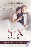 Sex in Marriage  From a  Four Letter Word  to a Holy Act Book