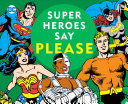 Super Heroes Say Please  Book PDF