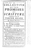 A Collection of the Promises of Scripture under their proper heads ... With an appendix, relating to the future state of the Church, and an introduction ... By Samuel Clark