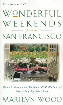 Frommer s Wonderful Weekends from San Francisco