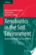 Xenobiotics in the Soil Environment