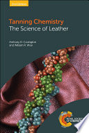 """Tanning Chemistry 2nd Edition: The Science of Leather"" by Anthony D Covington, William R Wise"