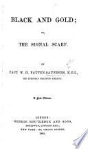 Black and Gold; or, the Signal Scarf. A new edition